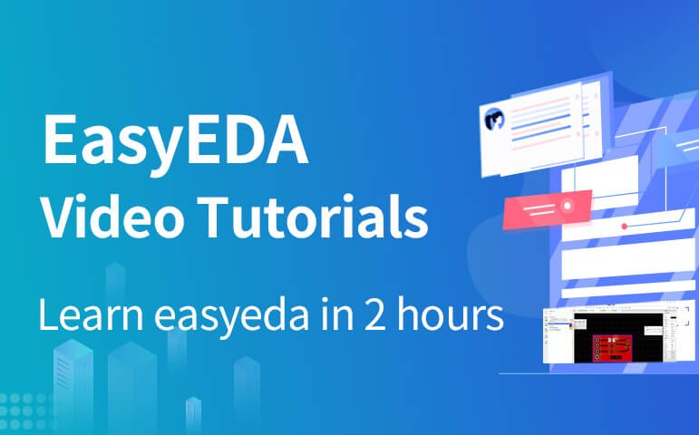 EasyEDA Video Tutorials