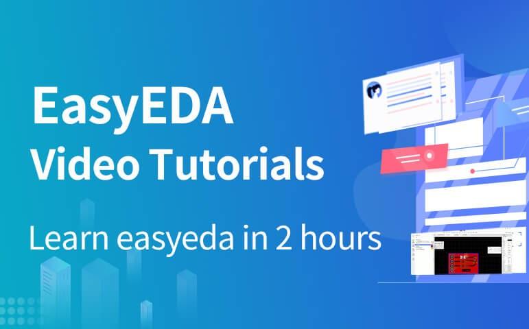 EasyEDA Video Tutorials